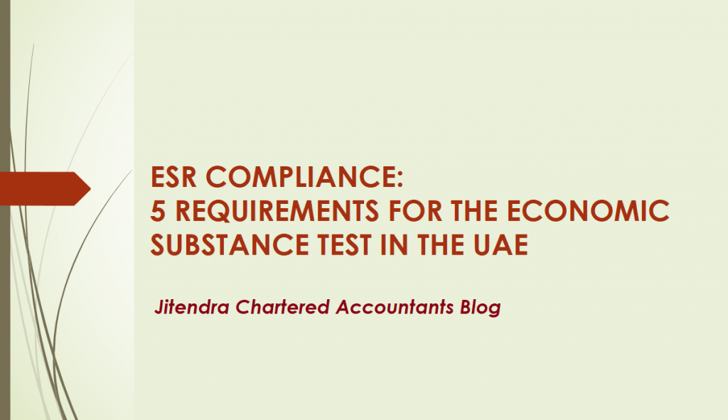 ESR COMPLIANCE: 5 REQUIREMENTS FOR THE ECONOMIC SUBSTANCE TEST IN THE UAE